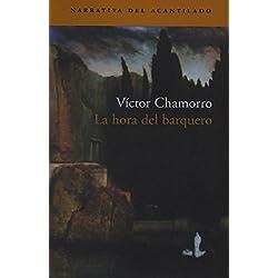 La Hora del Barquero by Victor Chamorro(2003-01-24) Premio Café Gijón 2002
