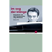 Im Sog der Klänge: Gespräche mit dem Komponisten Jörg Widmann (edition neue zeitschrift für musik)