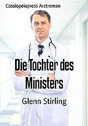 Die Tochter des Ministers: Cassiopeiapress Arztroman