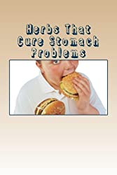 Herbs That Cure Stomach Problems (English Edition)
