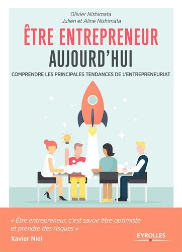 Etre entrepreneur aujourd'hui: Comprendre les principales tendances de l'entrepreneuriat.