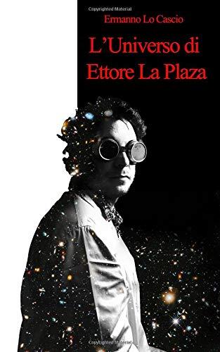 L'Universo di Ettore La Plaza
