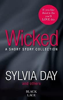 Wicked: Featuring the Sunday Times bestselling author of Bared to You (Short Story Collection) by [Day, Sylvia, Various Authors]