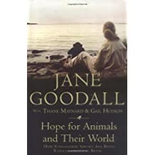 Hope for Animals and Their World: How Endangered Species are Being Rescued from the Brink by Goodall, Jane Published by Icon Books Ltd (2009)