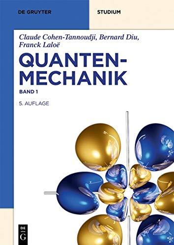 Quantenmechanik: Band 1 (De Gruyter Studium)