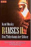 Ramses II - - Das Totenhaus der Söhne: Die sensationelle Entdeckung im Tal der Könige - Kent Weeks