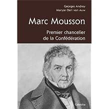 MARC MOUSSON, PREMIER CHANCELIER DE LA CONFEDERATION