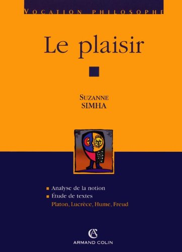 Le plaisir: Platon, Lucrèce, Hume, Freud