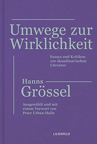 Umwege zur Wirklichkeit: Essays und Kritiken zur skandinavischen Literatur (Schriftenreihe der Kunststiftung NRW)