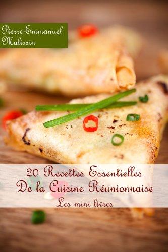 20 Recettes Essentielle De la Cuisine Réunionnaise (Les minis livres t. 3)