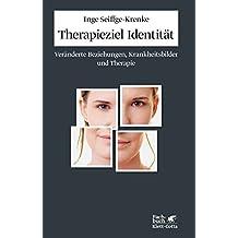 Therapieziel Identität: Veränderte Beziehungen, Krankheitsbilder und Therapie