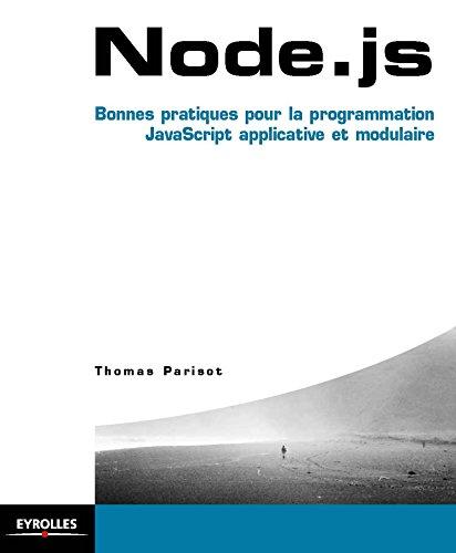Node.js - Bonnes pratiques pour la programmation JavaScript applicative et modulaire par Thomas Parisot