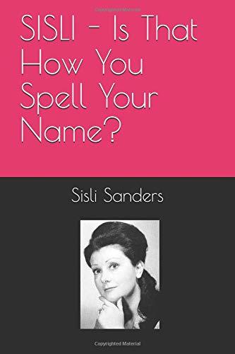 SISLI - Is That How You Spell Your Name? por Sisli Sanders