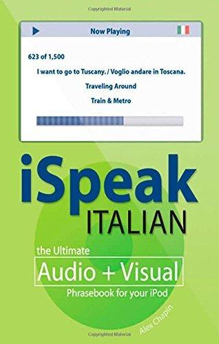 iSpeak Italian Phrasebook (MP3 CD+ Guide): The Ultimate Audio + Visual Phrasebook for Your iPod: MP3 Audio CD and Paperback (Ispeak Audio Phrasebook) by Alex Chapin (2007-04-01)