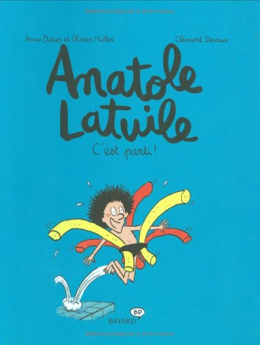 Anatole Latuile, Tome 1 : C'est parti !