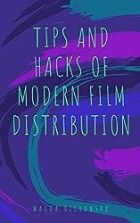 Tips and Hacks of Modern Film Distribution