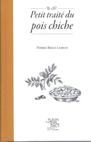 Petit traité du pois chiche par Pierre-Brice Lebrun