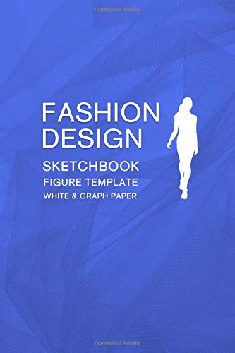 Portfolio Drawing Kit (Fashion Design Sketchbook Figure Template White & Graph Paper: Easily Sketching and Drawing Your Fashion Styles with Large Female Croquis and Record Your Ideas with the Blank Graph Paper)