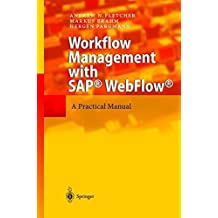[(Workflow Management with SAP WebFlow : A Practical Manual)] [By (author) Andrew N. Fletcher ] published on (December, 2003)