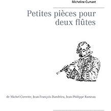 Petites pièces pour deux flûtes: de Michel Corrette, Jean-François Dandrieu, Jean-Philippe Rameau