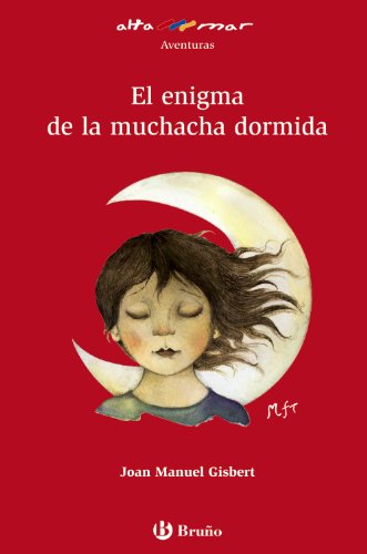 El enigma de la muchacha dormida (Castellano - A Partir De 12 Años - Altamar) por Joan Manuel Gisbert