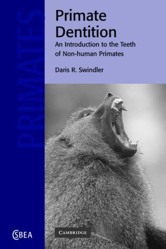 Primate Dentition: An Introduction to the Teeth of Non-human Primates (Cambridge Studies in Biological and Evolutionary Anthropology) by Swindler (2008-01-12)