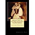 Infamous Lady: The True Story of Countess Erzsébet Báthory: Second Editon