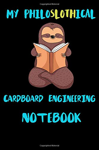 My Philoslothical Cardboard Engineering Notebook: Blank Lined Notebook Journal Gift Idea For (Lazy) Sloth Spirit Animal Lovers