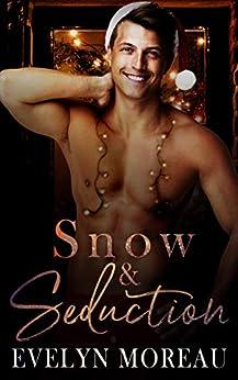 Snow And Seduction (a Holiday Romance) por Evelyn Moreau Gratis