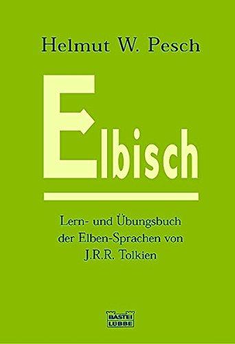 Elbisch: Lern- und Übungsbuch der Elben-Sprachen von J. R. R. Tolkien (Fantasy. Bastei Lübbe Taschenbücher)