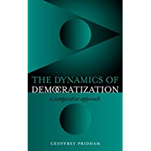 Dynamics of Democratization: A Comparative Approach