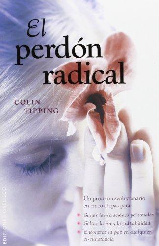 El perdón radical (NUEVA CONSCIENCIA) por COLIN TIPPING