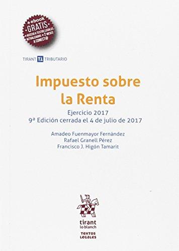 Impuesto sobre la Renta Ejercicio 2017 9ª Edición 2017 (Textos legales Tirant Tributario) por Amadeo Fuenmayor Fernández