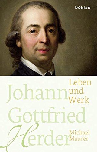 Johann Gottfried Herder: Leben und Werk