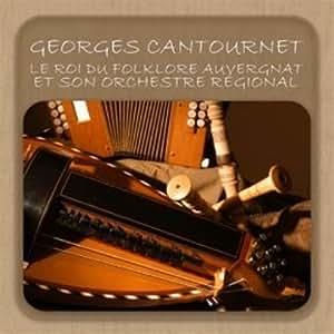 Georges Cantournet, le roi du folklore auvergnat et son orchestre régional
