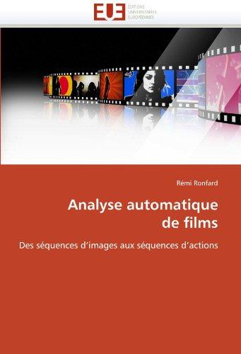 Analyse automatique  de films: Des séquences d'images aux séquences d'actions (Omn.Univ.Europ.) par Rémi Ronfard