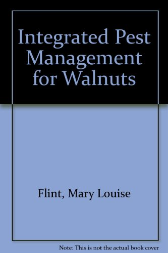 Integrated Pest Management for Walnuts por Mary Louise Flint