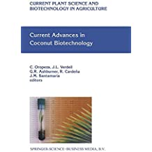 Current Advances in Coconut Biotechnology (Current Plant Science and Biotechnology in Agriculture)