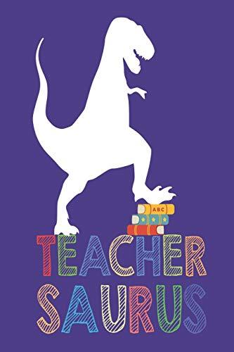 Teacher Saurus: T-Rex Teacher School Year Planner For Class Activities and Grades