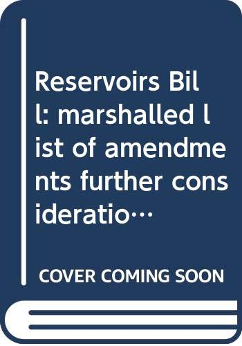 Reservoirs Bill: marshalled list of amendments further consideration stage, Tuesday 9 June 2015 (Northern Ireland Assembly bills) -