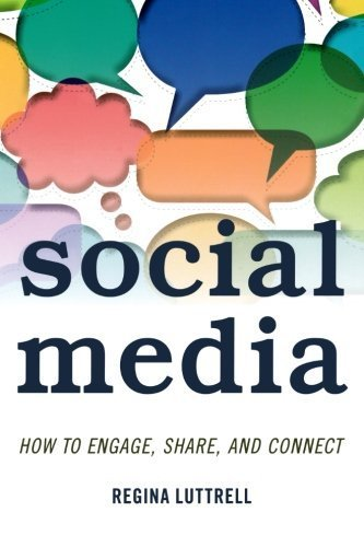 Social Media: How to Engage, Share, and Connect by Regina Luttrell (2014-08-14)