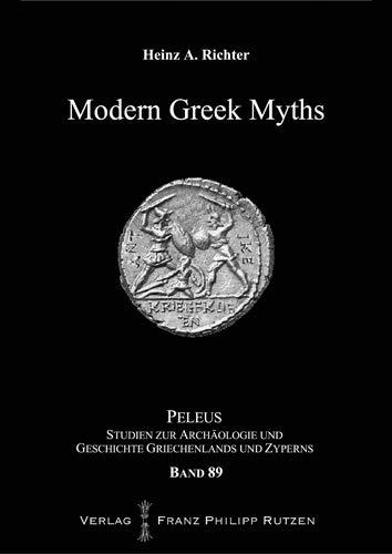 Modern Greek Myths (PELEUS / Studien zur Archäologie und Geschichte Griechenlands und Zyperns)