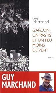 Garçon, un pastis et un peu moins de vent par Guy Marchand