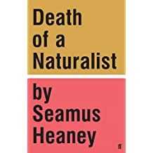 Death of a Naturalist by Seamus Heaney (2016-01-21)