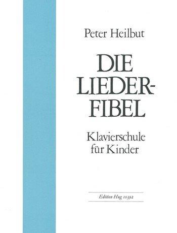 Liederfibel von Peter Heilbut für Klavier - die Klavierschule für Kinder - Noten/sheet music (Kinder-postfach)