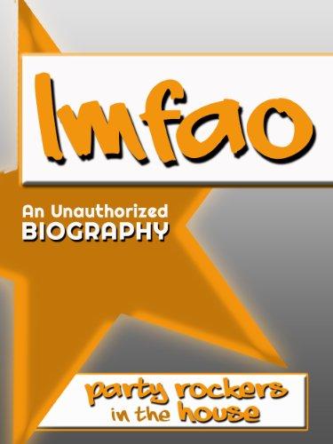 LMFAO: An Unauthorized Biography (English Edition)