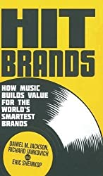 Hit Brands: How Music Builds Value for the World's Smartest Brands by D. Jackson (2013-10-31)