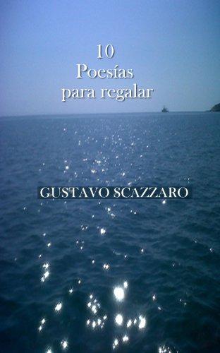 10 Poesías para regalar eBook: Scazzaro, Gustavo, Leibenzon ...
