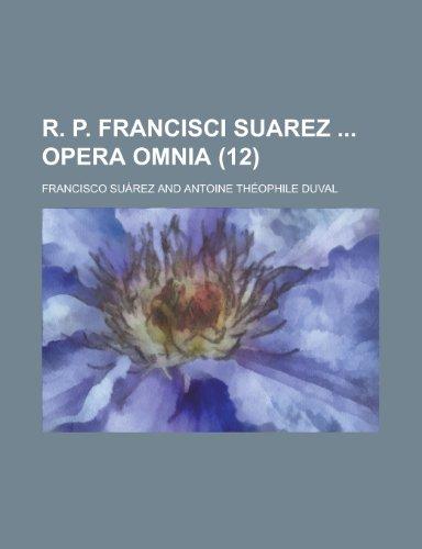 R. P. Francisci Suarez Opera Omnia (12)
