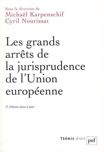 Les grands arrêts de la jurisprudence de l'Union Européenne par Michaël Karpenschif